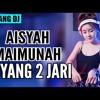 DJ AISYAH MAIMUNAH GOYANG 2 JARI (Free Download)