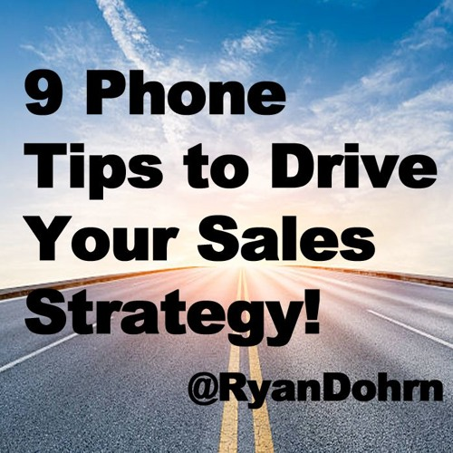 9 Phone Tips to Drive Your Sales Strategy, Corporate Sales Training with Ryan Dohrn