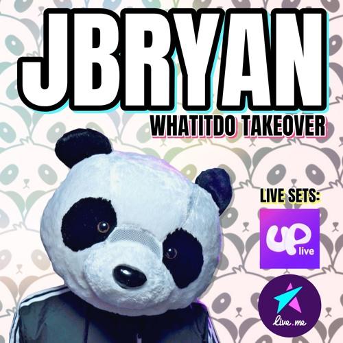 JBRYAN WhatItDo Takeover: Mix 004