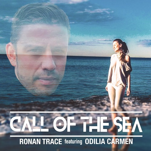 Ronan Trace Feat. Odilia Carmen - Call Of The Sea (Original Mix)