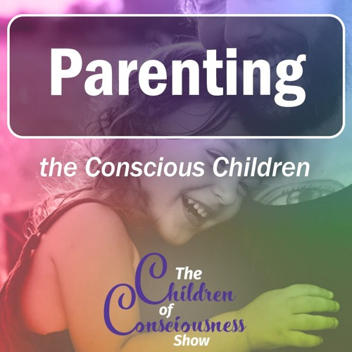 Removing The Rights And Wrongs Around Conscious Children