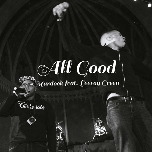 All Good (feat. and produced by Leeroy Green)