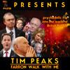 Tim Peaks: Farron Walk With Me - A Reel Politik Original Radio Play