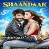 Download Shaam Shaandaar -  DownloadMing.SE Mp3