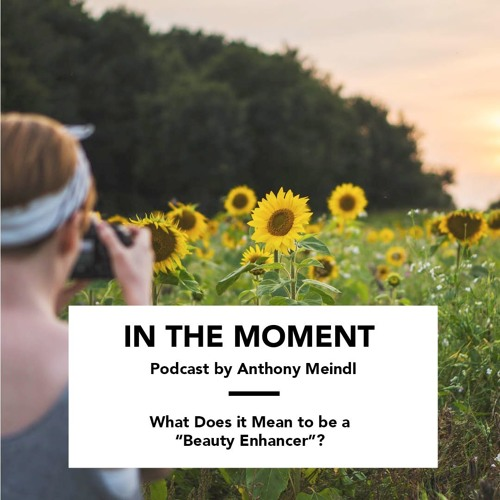 """What Does it Mean to be a """"Beauty Enhancer""""?"""