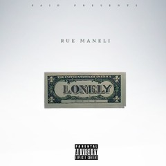Lonely - Rue Maneli prod. by CashMoneyAp