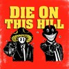 Download DIE ON THIS HILL (PROD. LiL CUBENSiS) Mp3