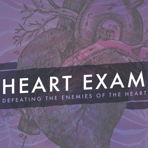 Heart Exam: Defeating The Enemies Of The Heart