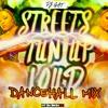 DJ GAT STREET TUN UP LOAD  DANCEHALL  MIX JULY [CLEAN] 2018