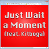 Download Just Wait A Moment (feat. Kitboga) Mp3