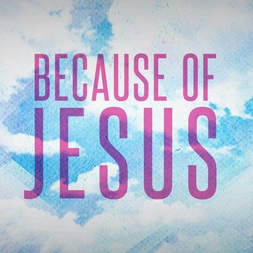 BECAUSE OF JESUS: My Future Is...