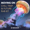 New Loops Moving On Chill Trap And Future Rnb Kit Mp3