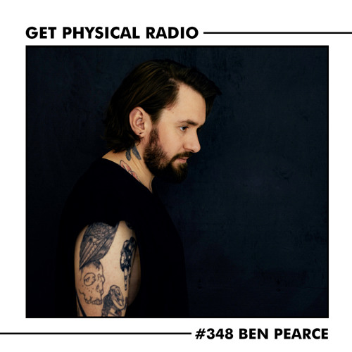 Get Physical Radio #348 (Guestmix by Ben Pearce)