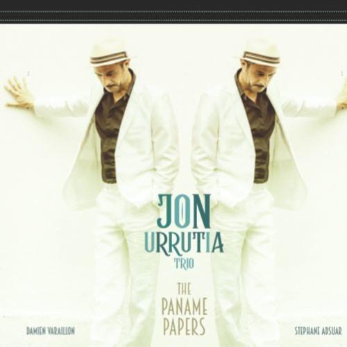 """Jon Urrutia Trio """"The Paname Papers"""""""