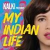 Kalki Koechlin introduces My Indian Life