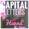 Hailee Steinfeld - Capital Letters (Cover by Hanna)