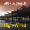 High Wired by Andrea Frazer