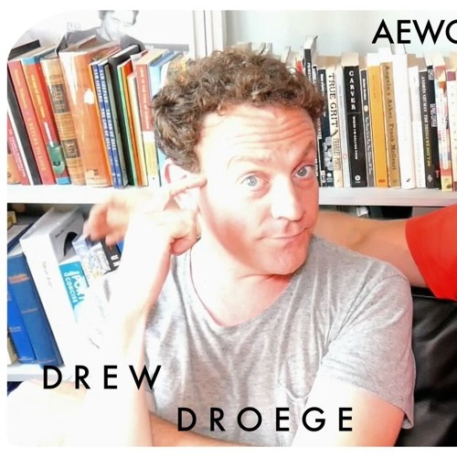 AEWCH 37: DREW DROEGE or GAY HEXES AND LOUD NOISES
