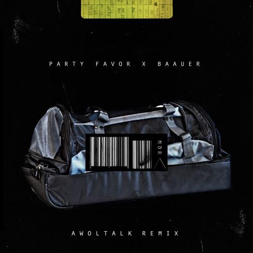 Party Favor X Baauer - MDR (Awoltalk Remix)
