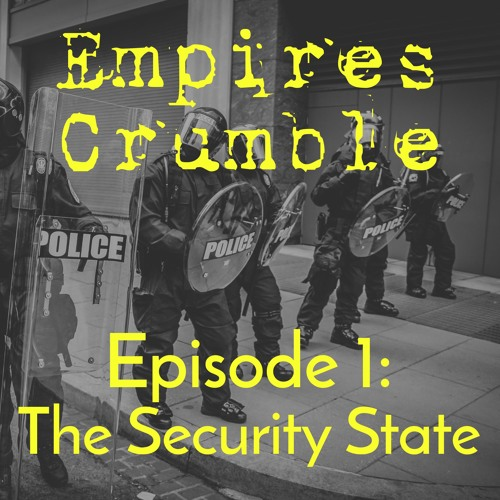 Episode 1: The Security State