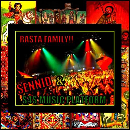 SENNID & S4S MUSIC -RASTA FAMILY!!!
