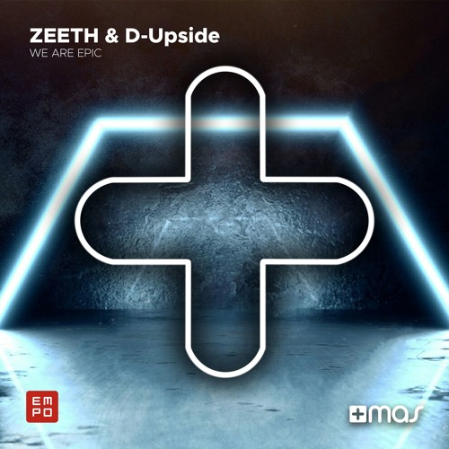 Zeeth & D-Upside - We Are Epic [OUT NOW!]