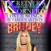 KREINER'S KORNER BRITNEY SPEARS COVER SONGS