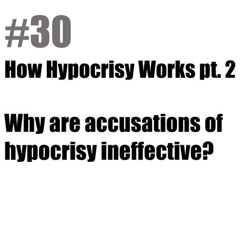 Why Accusations of Hypocrisy are Never Effective