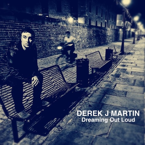 DEREK J MARTIN - DREAMING OUT LOUD ALBUM