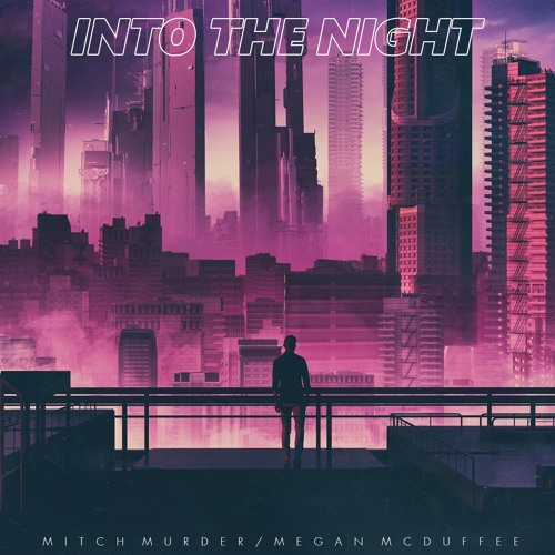 Mitch Murder - Into The Night (feat Megan McDuffee) Free Download