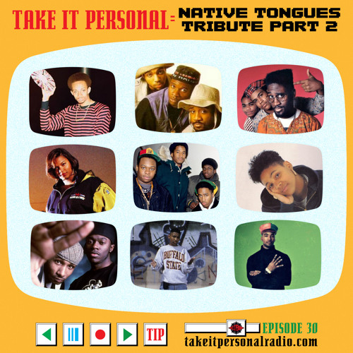 Take It Personal (Ep 30: Native Tongues Tribute Part 2, Side A)