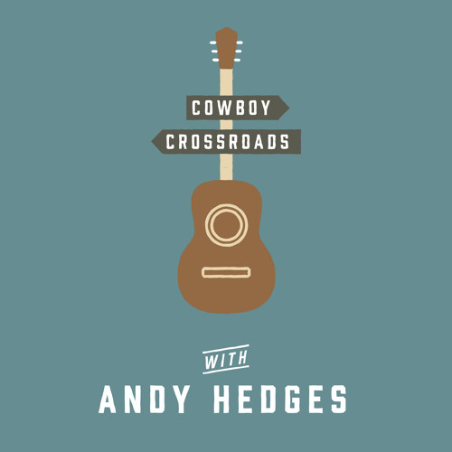 Cowboy Crossroads with Andy Hedges