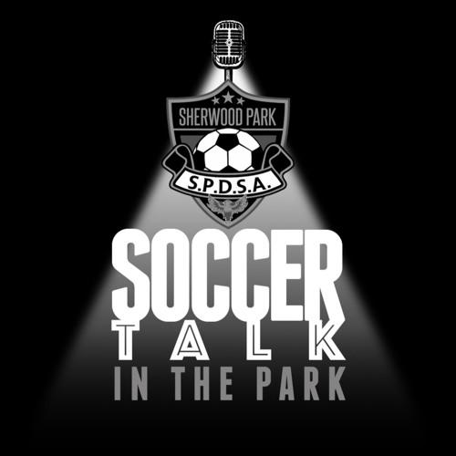 """Soccer Talk in the Park Ep 6 """"Strive"""" - 2018-07-31, 5.40 PM"""