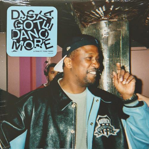 A-Trak - DJs Gotta Dance More feat. Todd Terry
