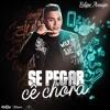 VS SERTANEJO SE PEGAR CÊ CHORA - Felipe Araújo Portada del disco