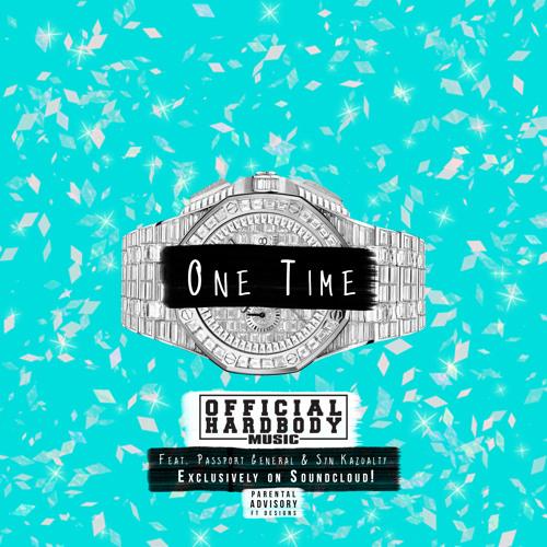 "OfficialHardBodyMusic - ""One Time"" (Feat. Passport General & Syn Kazualty)"