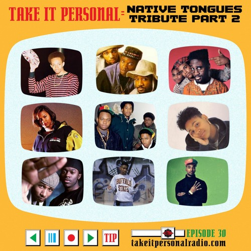 Take It Personal (Ep 30: Native Tongues Tribute Part 2, Side B)