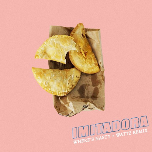 Imitadora (Wattz + WHERE'S NASTY Afro Remix)