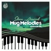 Sbeen Around | MUG Melodies EP05