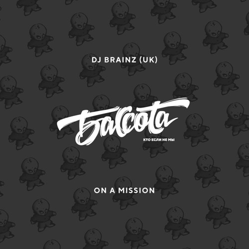Bassota DJ BRAINZ - ON A MISSION