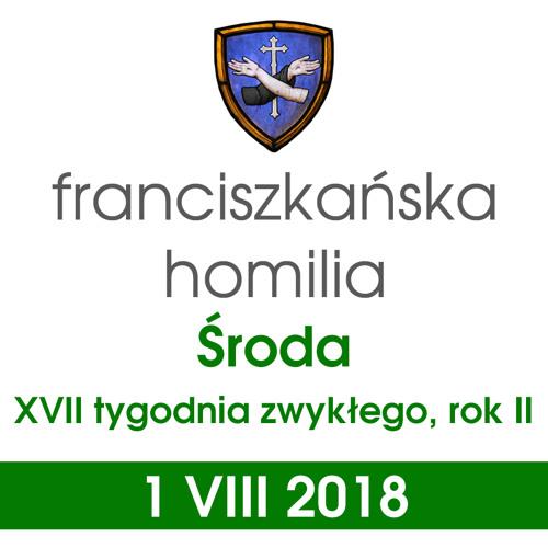 Homilia: środa XVII tygodnia - 1 VIII 2018