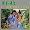 MR Mixtape >>> Maya Lait De Coco