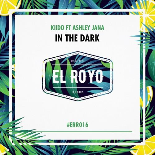 KIIDO Feat. Ashley Jana - In The Dark (Original Mix) #ERR016