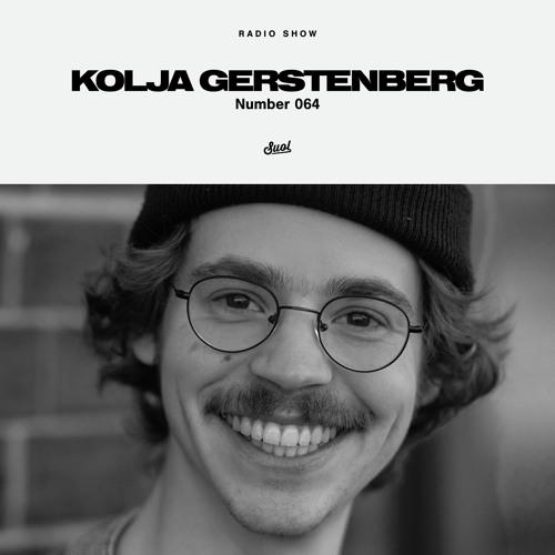 Suol Radio Show 064 - Kolja Gerstenberg