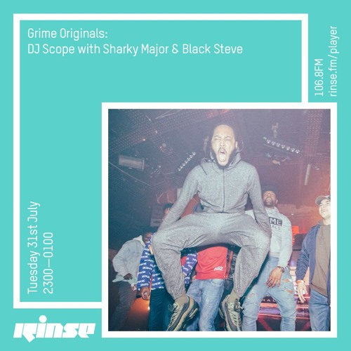Grime Originals: DJ Scope with Sharky Major & Black Steve - 31st July 2018