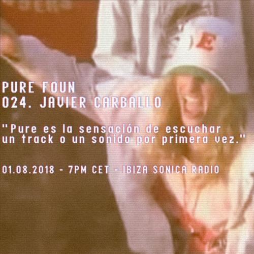 PURE FOUN 024 · JAVIER CARBALLO · Ibiza Sonica Radio