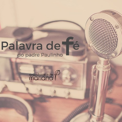 Palavra de Fé do padre  Paulinho - 1° de agosto
