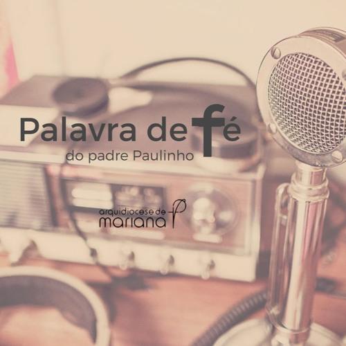 Palavra de Fé do padre Paulinho -  3 de agosto