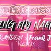 MzVee Ft. Patoranking - Sing My Name ( Frank J & Random Remix 2018 ) || FREE DOWNLOAD