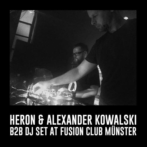 Heron & Alexander Kowalski - b2b DJ Set at Fusion Club Münster.mp3